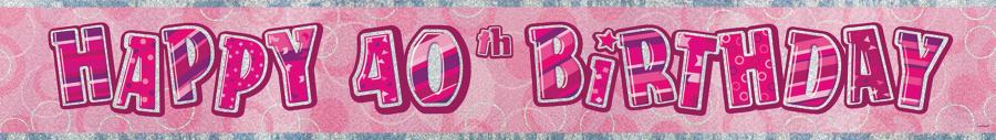 Pink Glitz 40th Birthday banner
